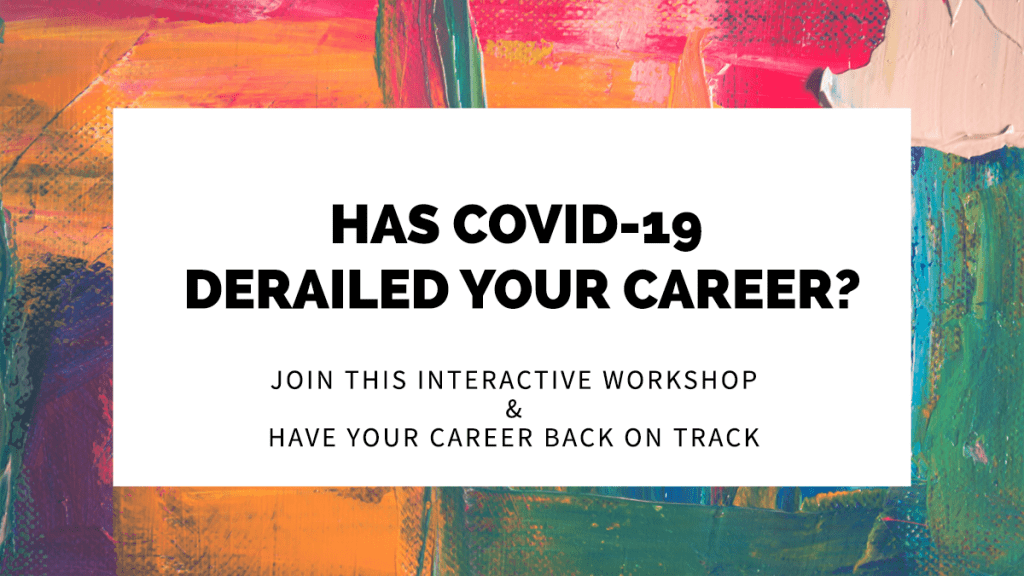 Has COVID-19 derailed your career?